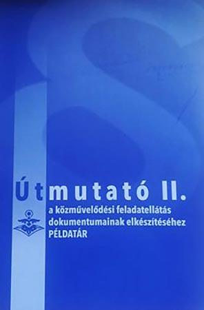 Útmutató II. a közművelődési feladatellátás dokumentumainak elkészítéséhez – PÉLDATÁR